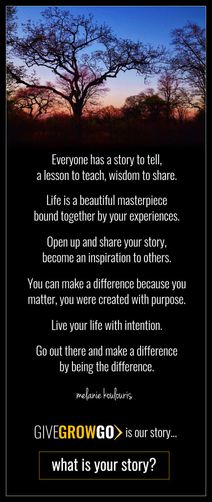 GIVEGROWGO is our story.  What is your story to share?